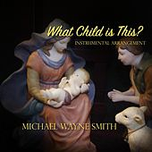 What Child Is This? di Michael Wayne Smith