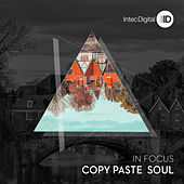 In Focus by Copy Paste Soul