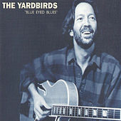 The Yardbirds, Blue Eyed Blues by The Yardbirds