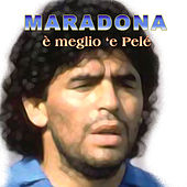 Maradona è meglio 'e Pelé de Various Artists