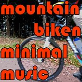 Mountain Biken Minimal Music von Various Artists