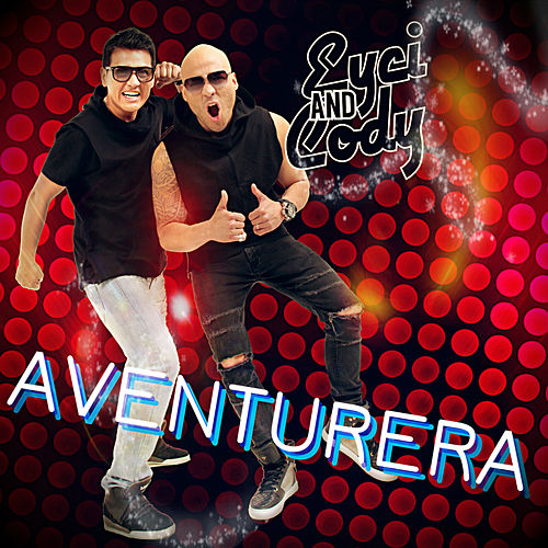 Aventurera (Radio Edit) by Eyci and Cody