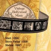 Vintage Bollywood Music: Shart (1954), Shirin Farhad (1956), Shehnai (1947) by Various Artists