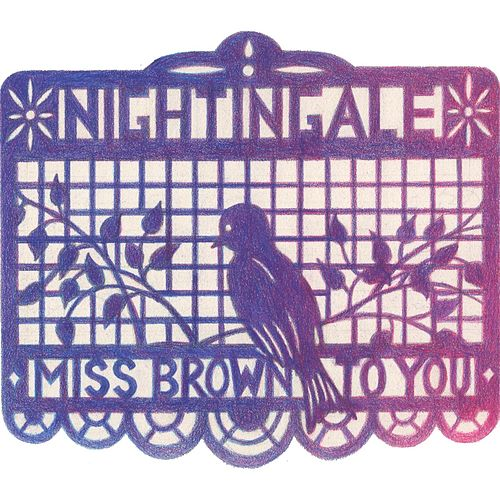 Nightingale by Miss Brown to You