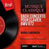 Bach: Concerto pour clavier, BWV 972 (From Antonio Vivaldi's Violin Concerto in D Major, RV 230, Mono Version) by Wanda Landowska