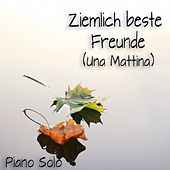 Ziemlich beste Freunde (Una Mattina) (Piano Solo) by Lutz Holzapfel