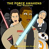 The Force Awakens: The Musical by Logan Hugueny-Clark