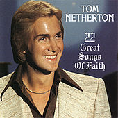 22 Great Songs Of Faith by Tom Netherton