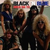 Hold On To 18 de Black 'N' Blue