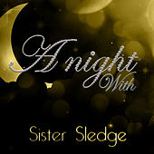 A Night With Sister Sledge by Sister Sledge