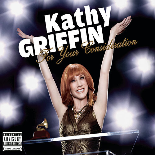 For Your Consideration by Kathy Griffin