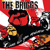 Come All You Madmen von The Briggs