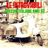 Le introvabili canzoni italiane anni '60 by Various Artists