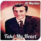 Take My Heart by Al Martino