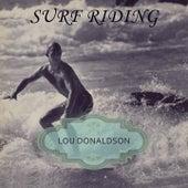 Surf Riding by Lou Donaldson