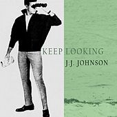 Keep Looking by J.J. Johnson