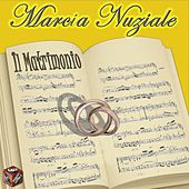 Marcia nuziale: il matrimonio by Various Artists