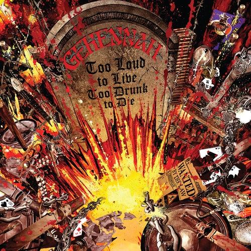Too Loud to Live, Too Drunk to Die by Gehennah