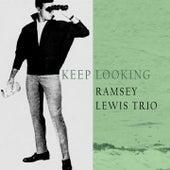 Keep Looking by Ramsey Lewis