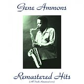 Remastered Hits (All Tracks Remastered 2015) de Gene Ammons