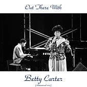 Out There with Betty Carter (Remastered 2015) by Betty Carter