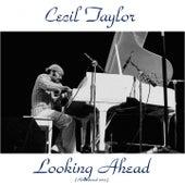 Looking Ahead! (Remastered 2015) von Cecil Taylor