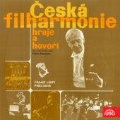 Česká filharmonie hraje a hovoří - Liszt: Preludia by Various Artists
