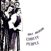 Chatty People by Milt Jackson