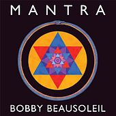 Mantra by Bobby BeauSoleil