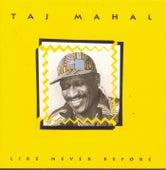 Like Never Before de Taj Mahal