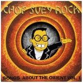 Chop Suey Rock Vol. 1, Rockin' Songs About the Orient de Various Artists