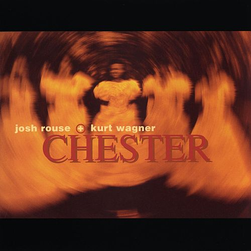 Chester by Josh Rouse