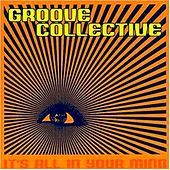 It's All In Your Mind von Groove Collective