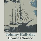 Bonne Chance de Johnny Hallyday