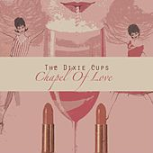 Chapel Of Love de The Dixie Cups
