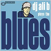 DJ Ali B Plays The Blues de Various Artists