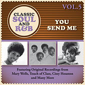 You Send Me: Classic Soul and R&B, Vol. 5 by Various Artists