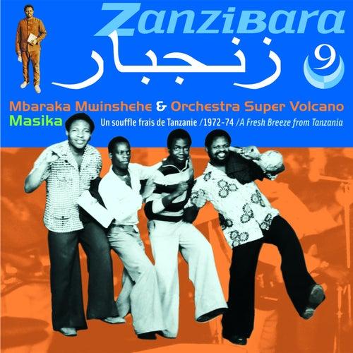Zanzibara 9 - Tanzania 1972-74 (Masika, un souffre frais de Tanzanie) by Orchestra Super Volcano Mbaraka Mwinshehe