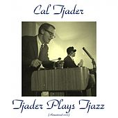 Tjader Plays Tjazz (Remastered 2015) by Cal Tjader