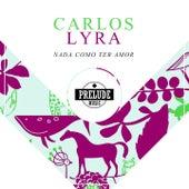 Nada Como Ter Amor de Carlos Lyra