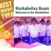 Best Mixtape Ever: Welcome to the Oktoberfest de Rockaholixs Buam