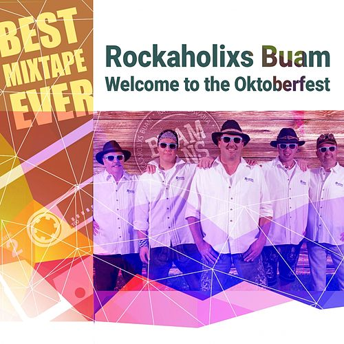 Best Mixtape Ever: Welcome to the Oktoberfest de Rockaholixs Buam
