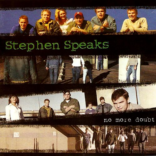 No More Doubt by Stephen Speaks