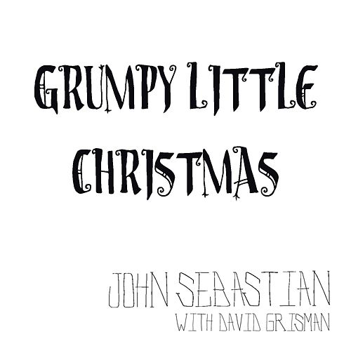 Grumpy Little Christmas (feat. David Grisman) by John Sebastian