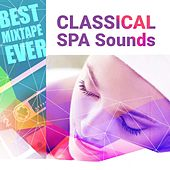 Best Mixtape Ever: Classical SPA Sounds by Various Artists