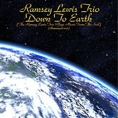 Down to Earth (The Ramsey Lewis Trio Plays Music from the Soil) (Remastered 2015) by Ramsey Lewis