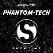 Phantom-Tech by Dwayne W. Tyree