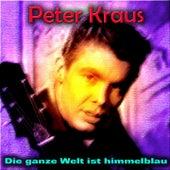 Die ganze Welt ist himmelblau by Peter Kraus