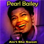 Ain't She Sweet von Pearl Bailey
