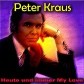 Heute und immer My Love by Peter Kraus